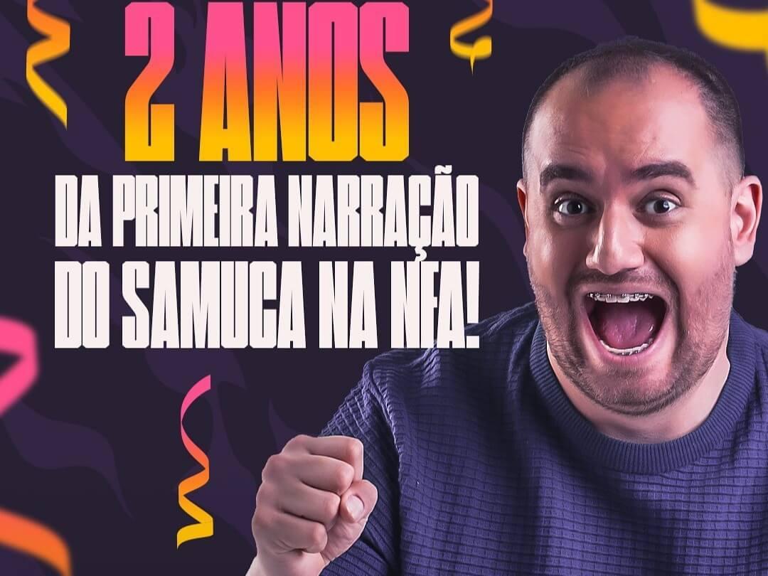 SAMUCA COMPLETA 2 ANOS COMO NARRADOR DA NFA